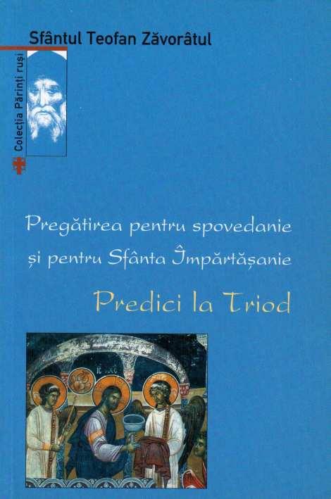 Sf Teofan Zavoratul - Predici la Triod