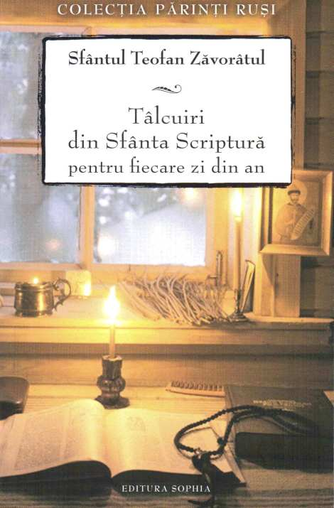 Sf Teofan Zavoratul - Talcuiri la Sf Scriptura