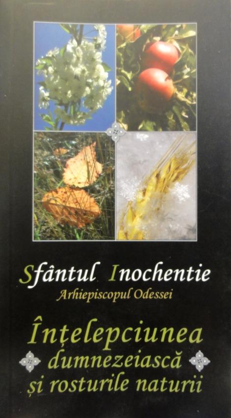 Sf Ier Inochentie, arhiepiscopul Odessei (1857) 10 carte Intelepciunea dumnezieasca si rosturile naturii